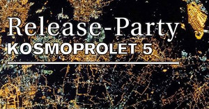 Release-Party Kosmoprolet 5